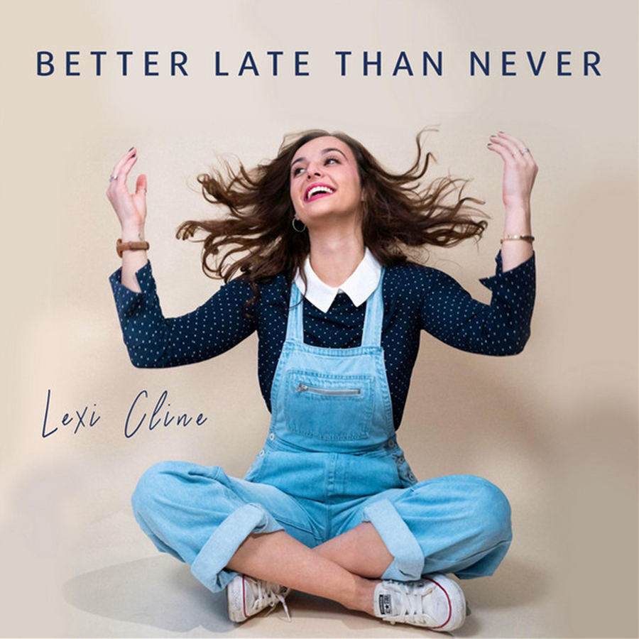 Better Late Than Never - Lexi CLine