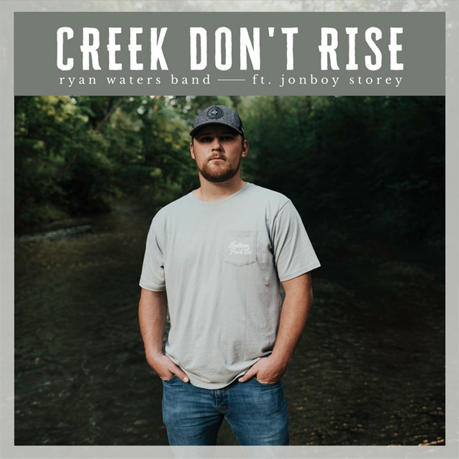 Creek Don't Rise - Ryan Waters Band, Jonboy Storey