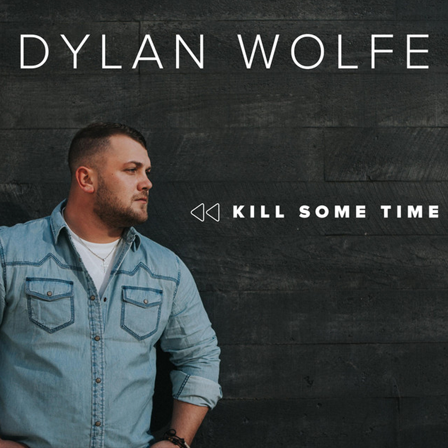 Kill Some Time - Dylan Wolfe