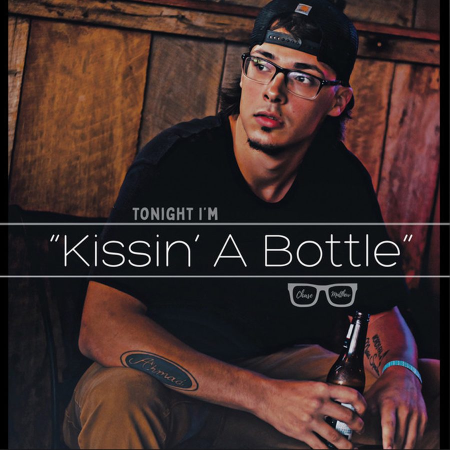 Kissin' A Bottle - Chase Matthew