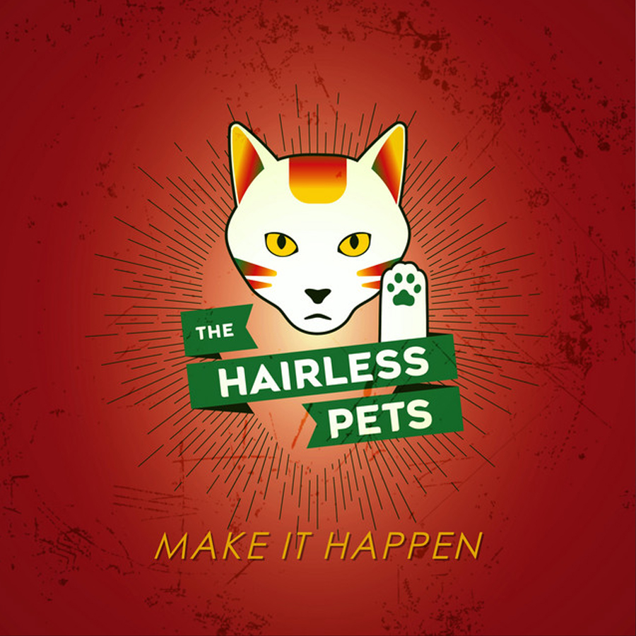 Make It Happen - The Hairless Pets