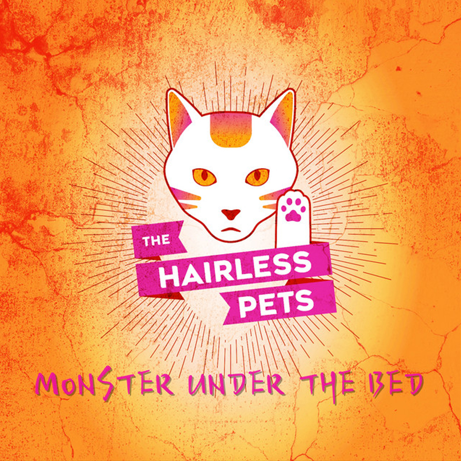 Monster Under The Bed - The Hairless Pets