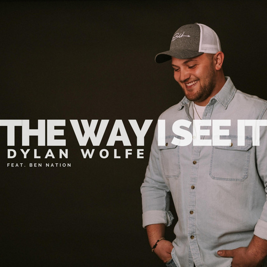 The Way I See It - Dylan Wolfe, Ben Nation