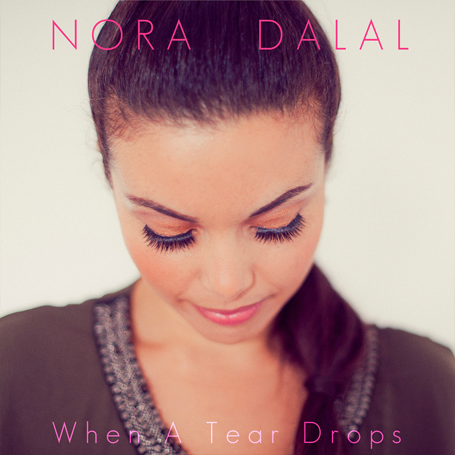 When A Tear Drops - Nora Dalal