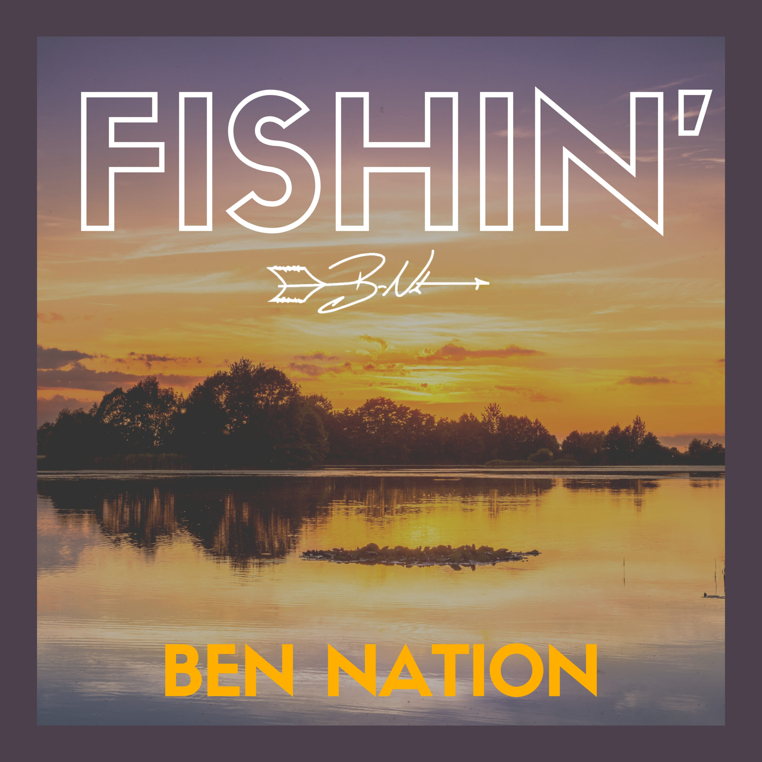 Fishin' - Ben Nation